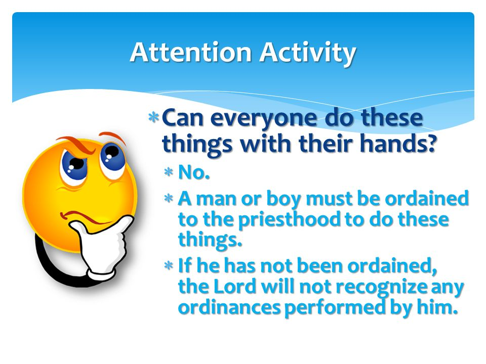 Attention Activity Can everyone do these things with their hands No.