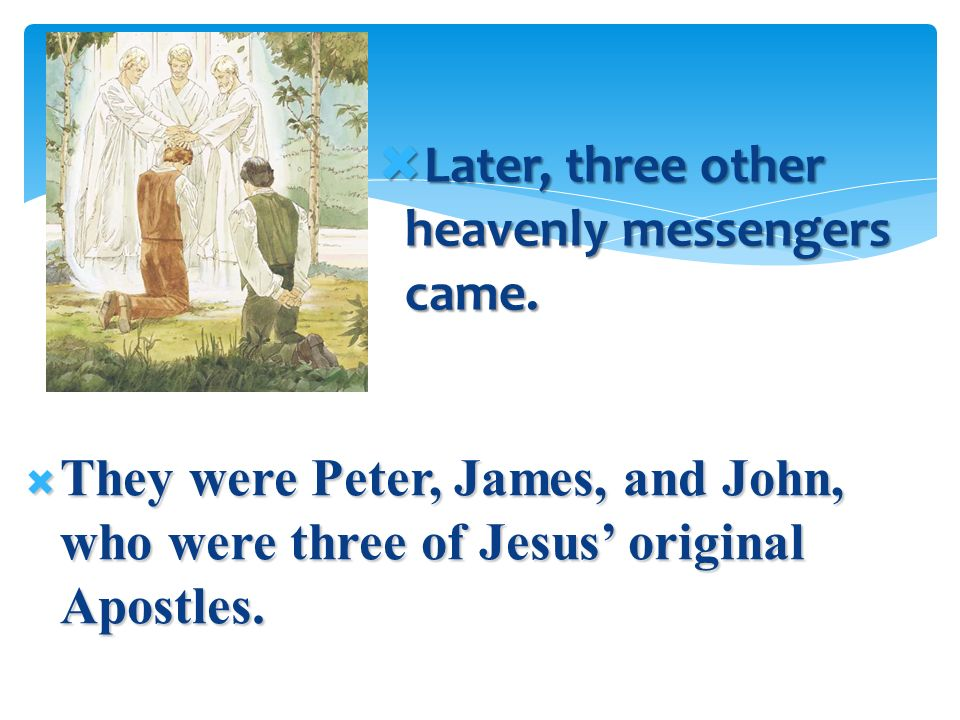 Later, three other heavenly messengers came.