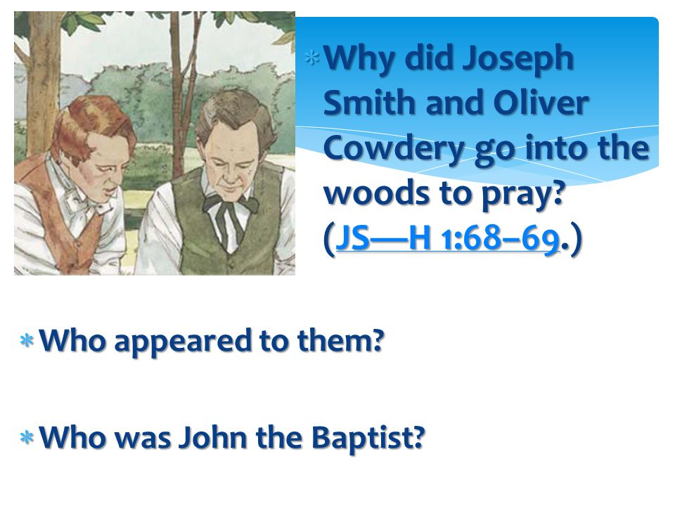 Why did Joseph Smith and Oliver Cowdery go into the woods to pray