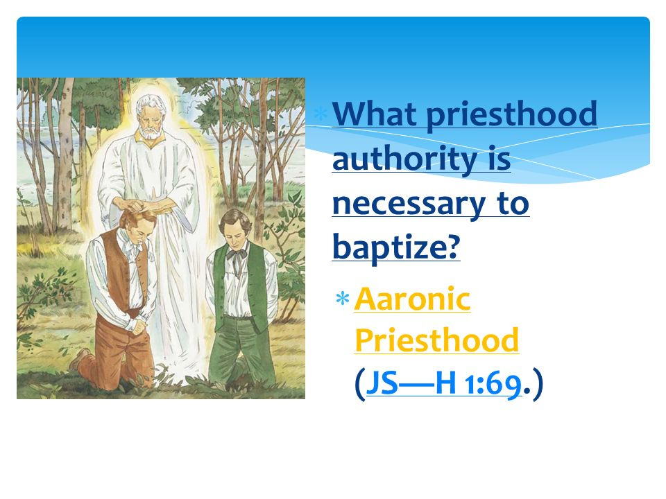 What priesthood authority is necessary to baptize