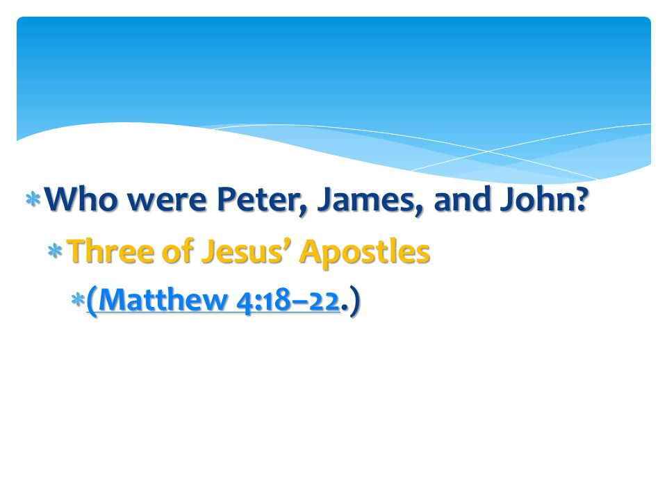 Who were Peter, James, and John