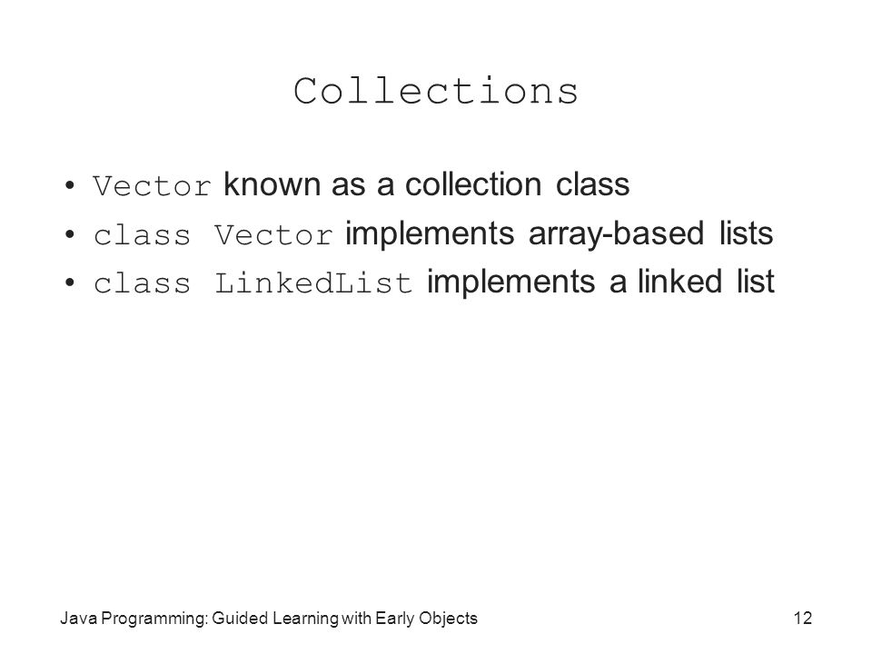 Collections Vector known as a collection class