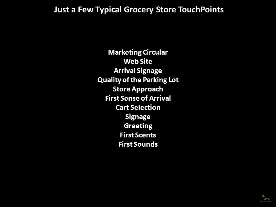 Just a Few Typical Grocery Store TouchPoints