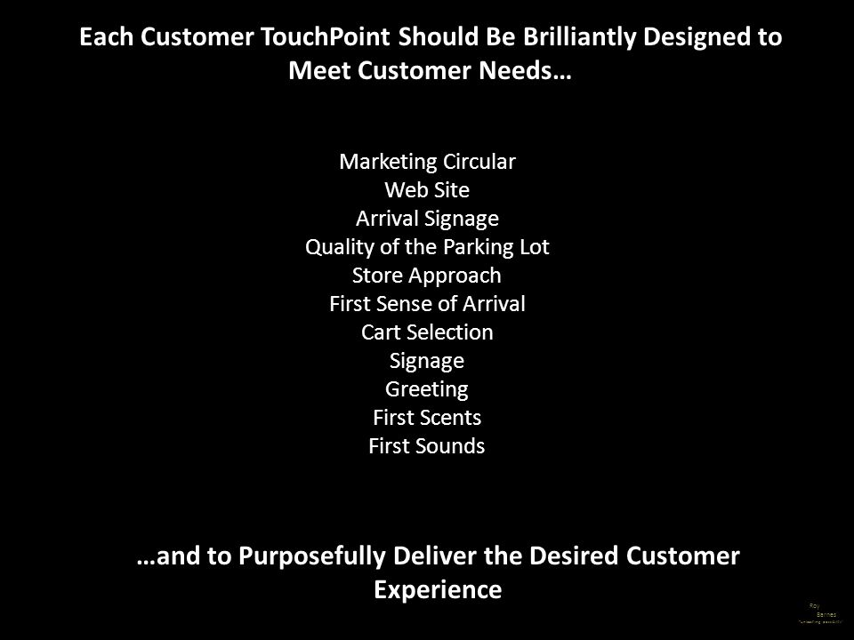 …and to Purposefully Deliver the Desired Customer Experience