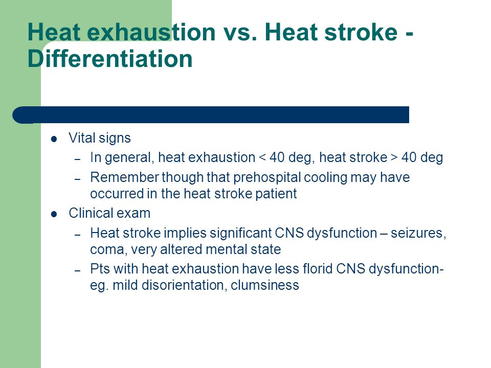 Heat exhaustion vs. Heat stroke - Differentiation