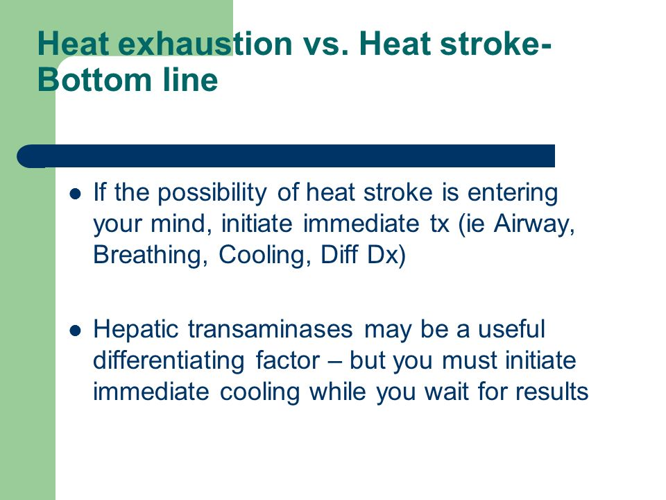 Heat exhaustion vs. Heat stroke-Bottom line