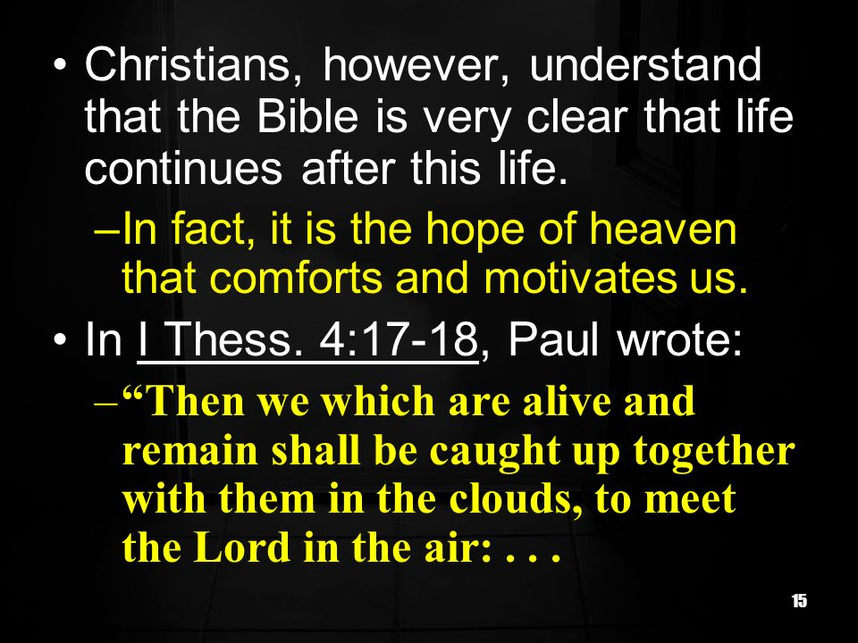 In I Thess. 4:17-18, Paul wrote: