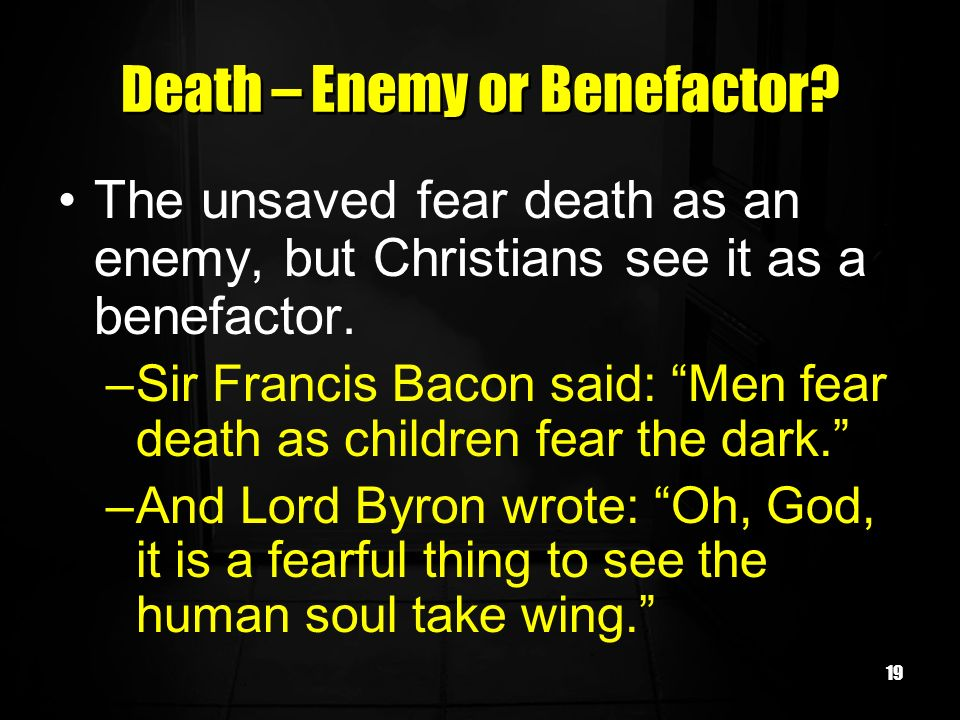Death – Enemy or Benefactor