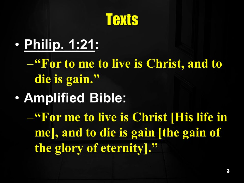 Texts Philip. 1:21: Amplified Bible: