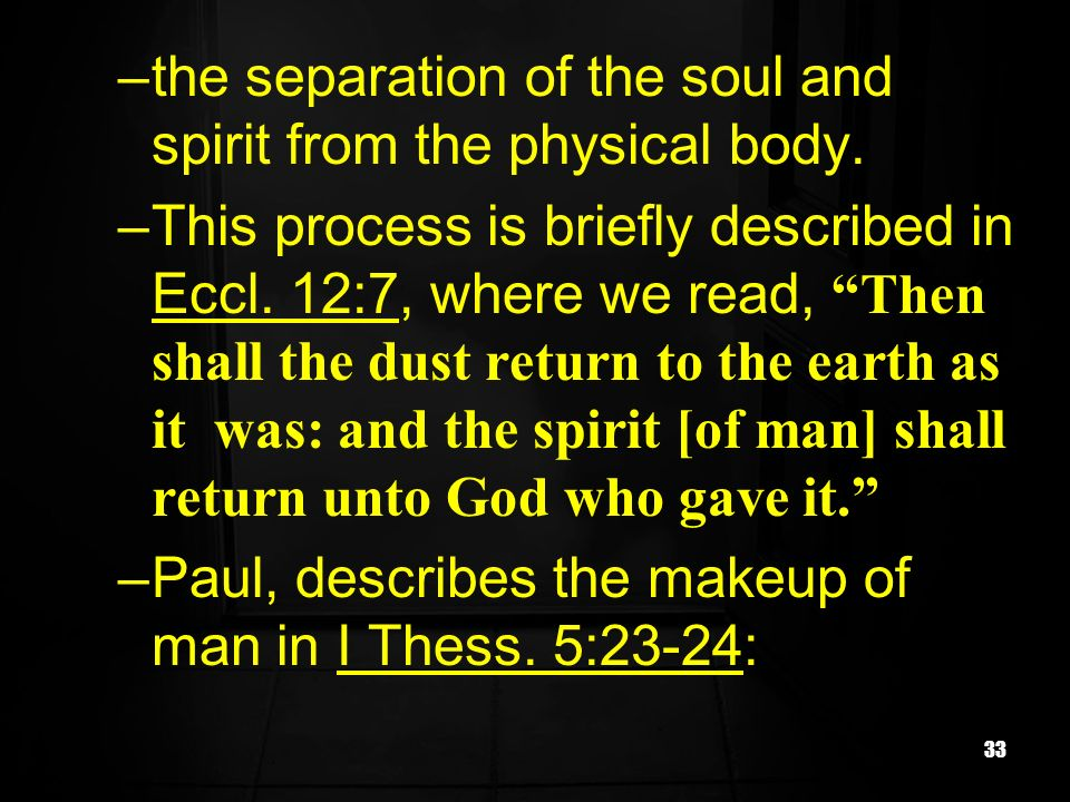 the separation of the soul and spirit from the physical body.
