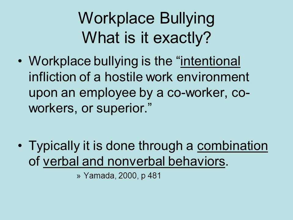 Workplace Bullying What is it exactly