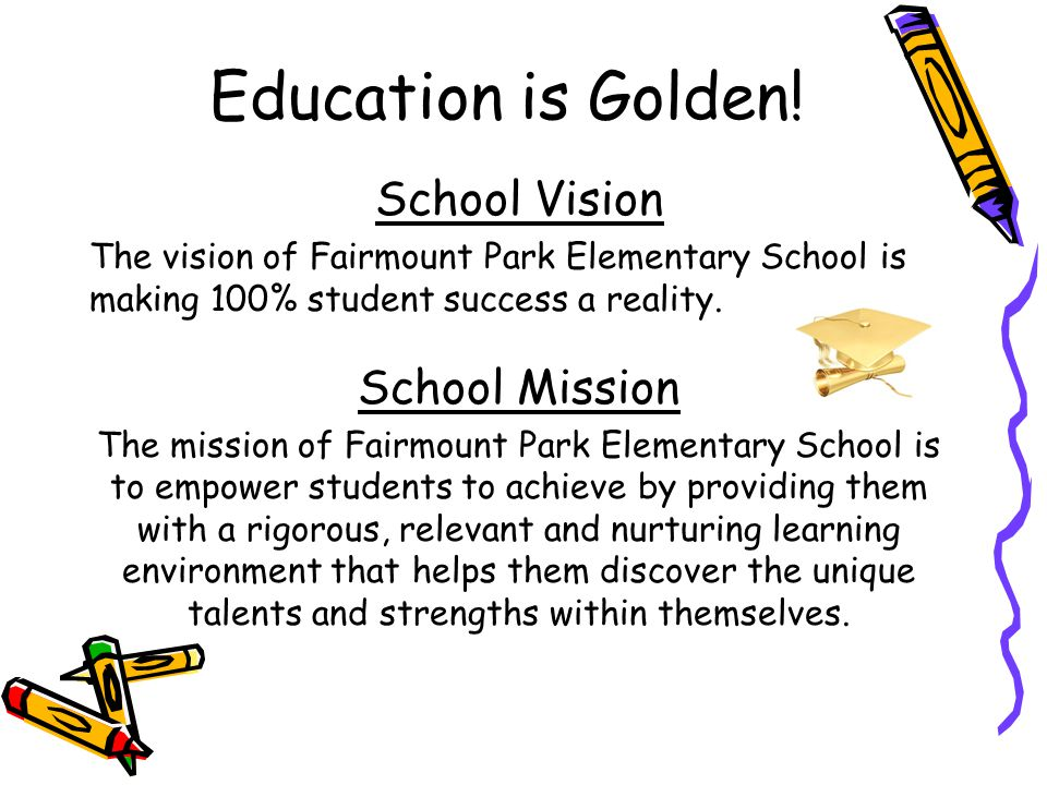 Education is Golden! School Vision School Mission