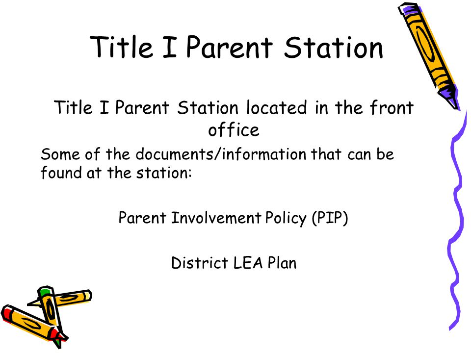 Title I Parent Station Title I Parent Station located in the front office. Some of the documents/information that can be found at the station: