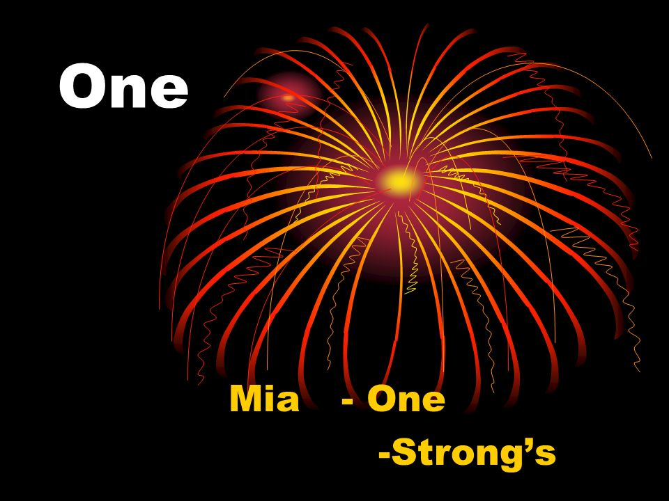 One Mia -Strong's - One