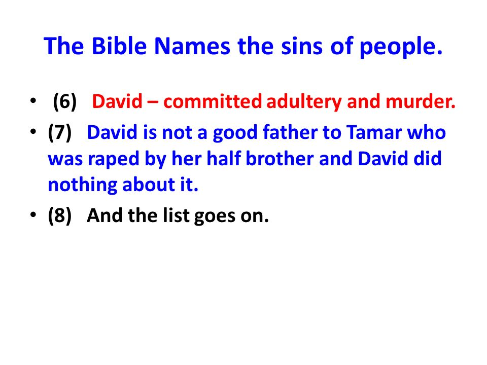 The Bible Names the sins of people.