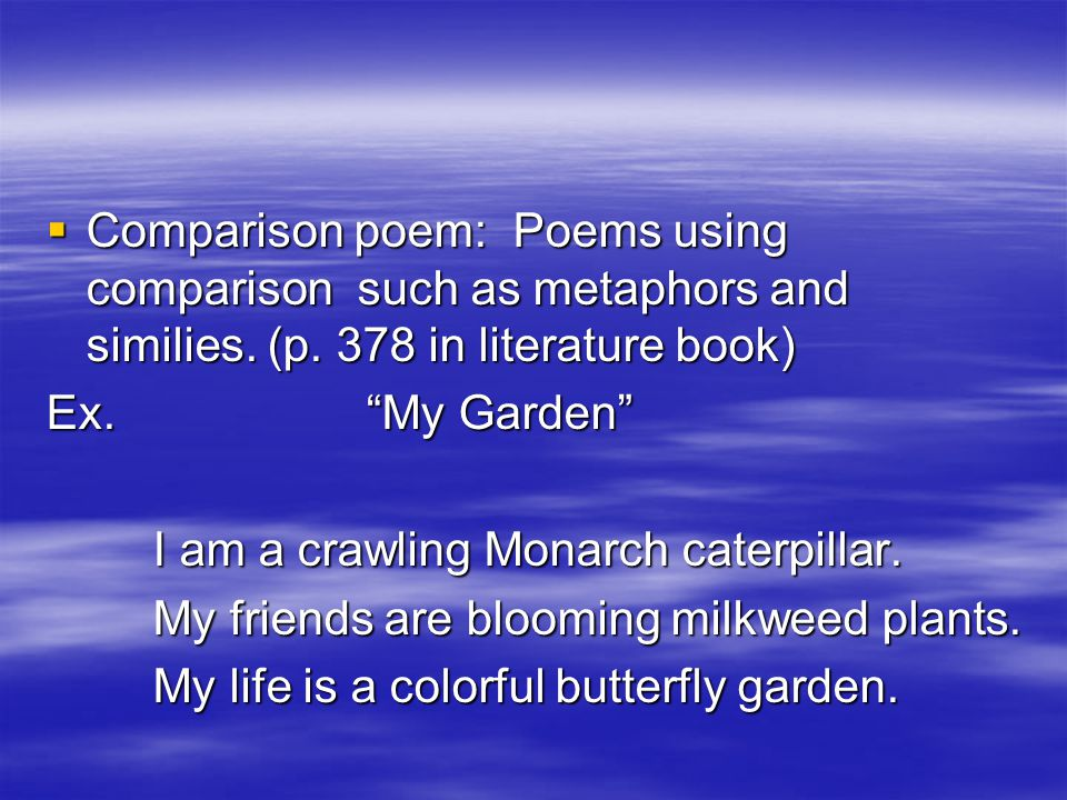 Comparison poem: Poems using comparison such as metaphors and similies
