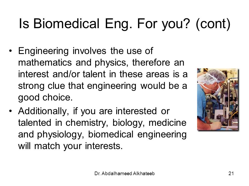 Is Biomedical Eng. For you (cont)