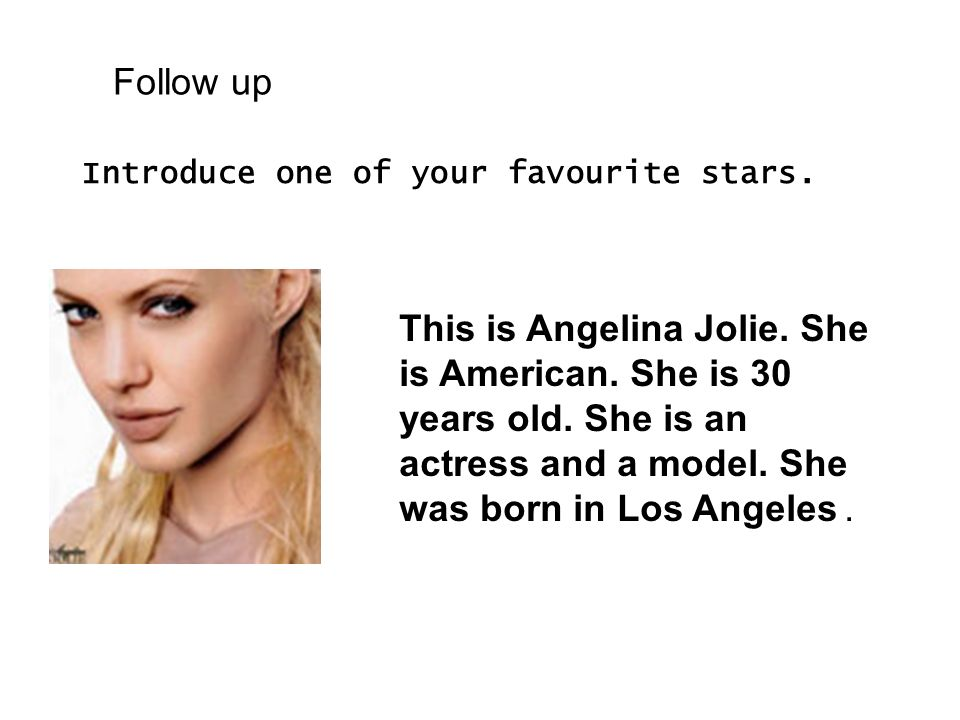 Follow up Introduce one of your favourite stars.
