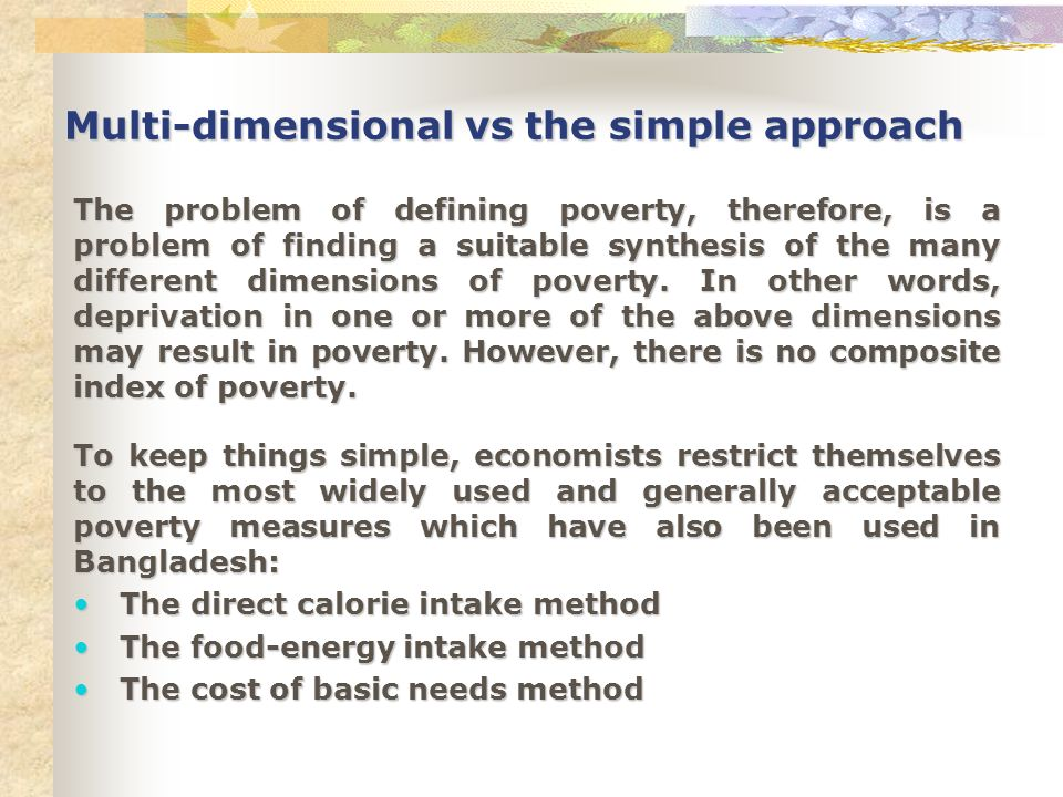 Multi-dimensional vs the simple approach