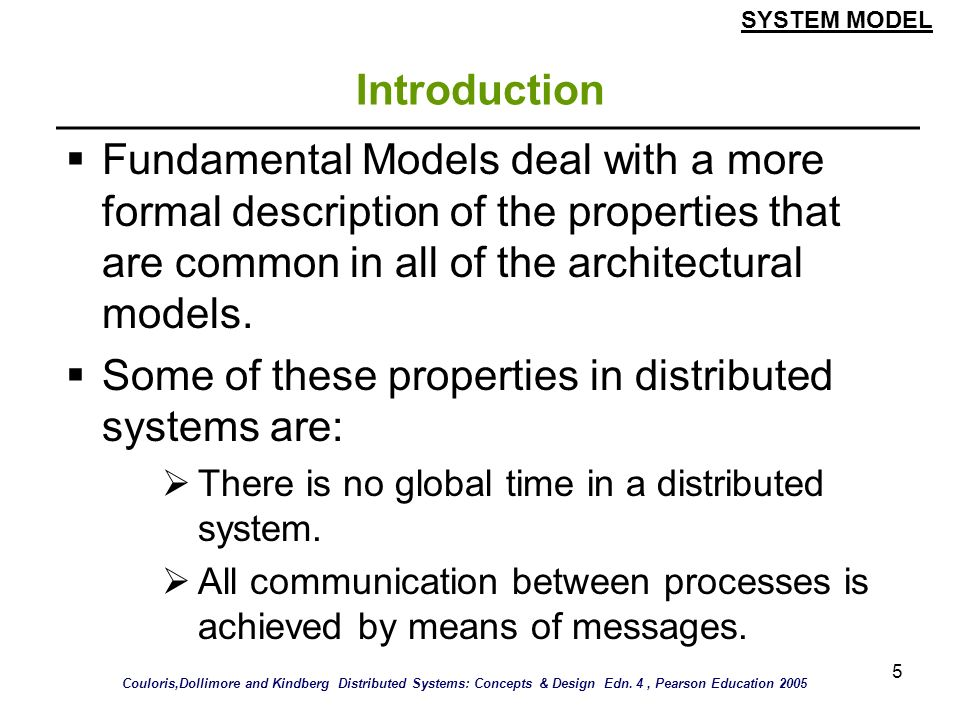 Some of these properties in distributed systems are: