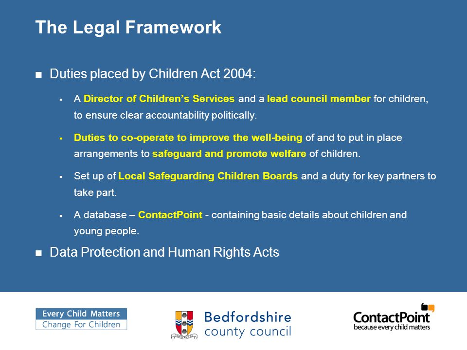 The Legal Framework Duties placed by Children Act 2004: