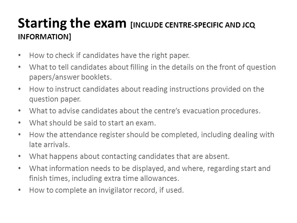 Starting the exam [INCLUDE CENTRE-SPECIFIC AND JCQ INFORMATION]