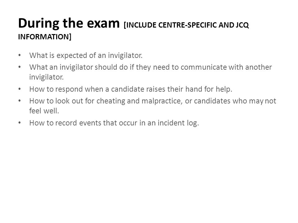 During the exam [INCLUDE CENTRE-SPECIFIC AND JCQ INFORMATION]
