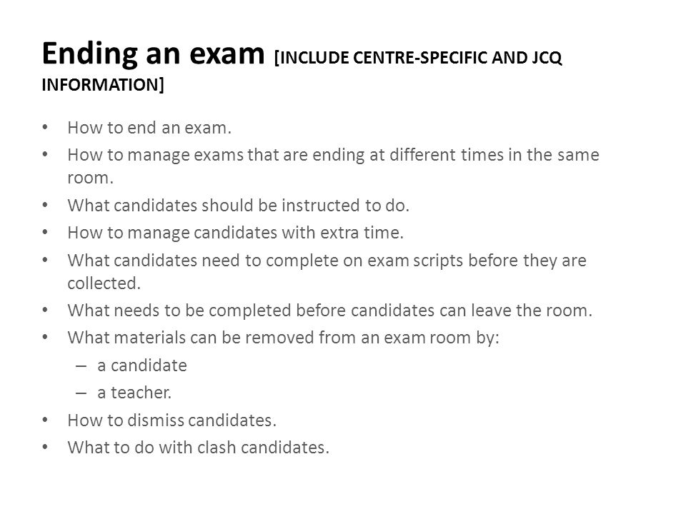 Ending an exam [INCLUDE CENTRE-SPECIFIC AND JCQ INFORMATION]