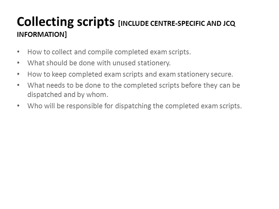 Collecting scripts [INCLUDE CENTRE-SPECIFIC AND JCQ INFORMATION]