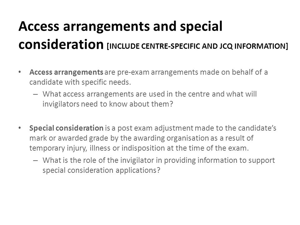 Access arrangements and special consideration [INCLUDE CENTRE-SPECIFIC AND JCQ INFORMATION]