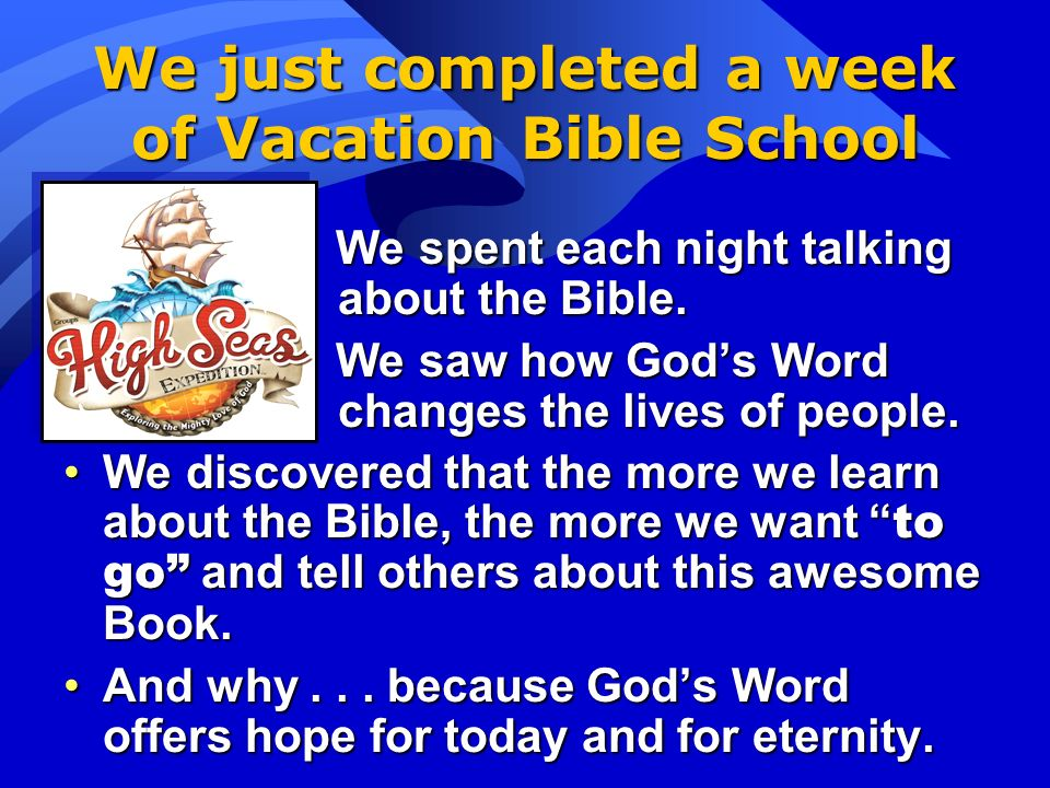 We just completed a week of Vacation Bible School
