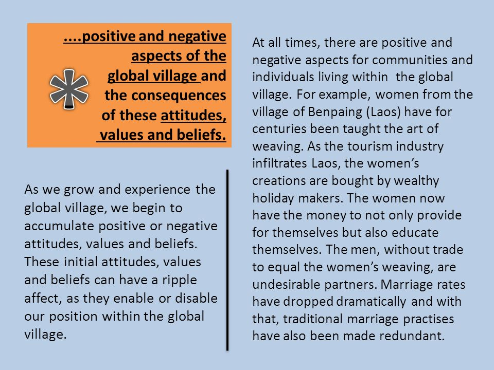 * ....positive and negative aspects of the global village and
