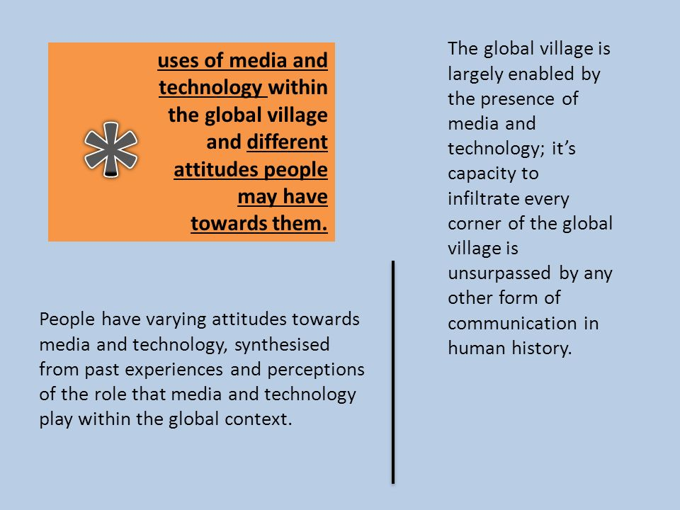 * uses of media and technology within the global village and different