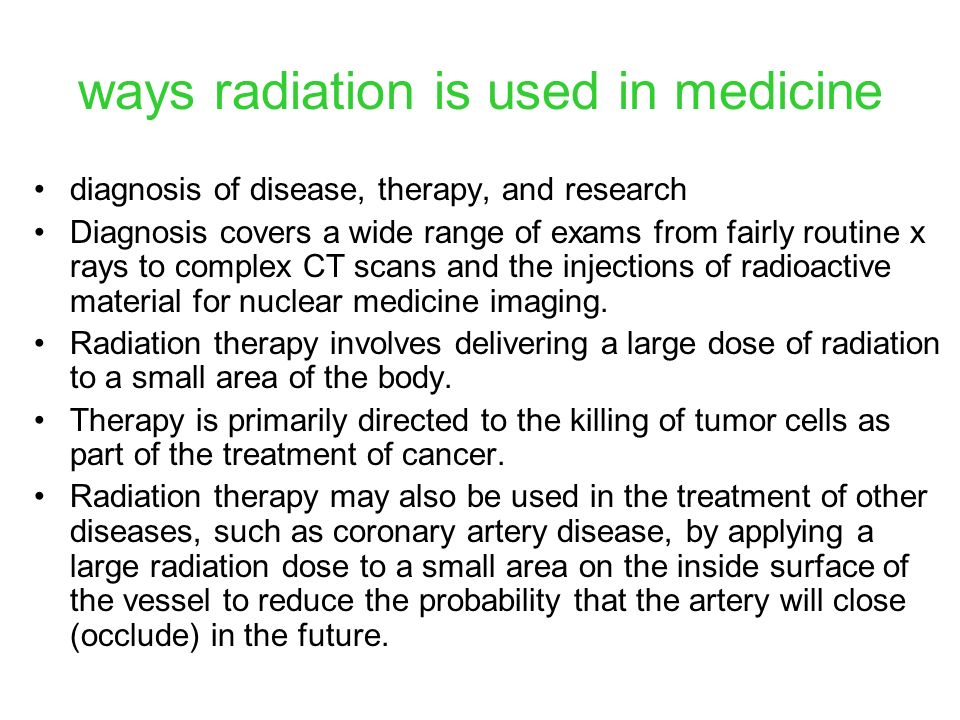 ways radiation is used in medicine