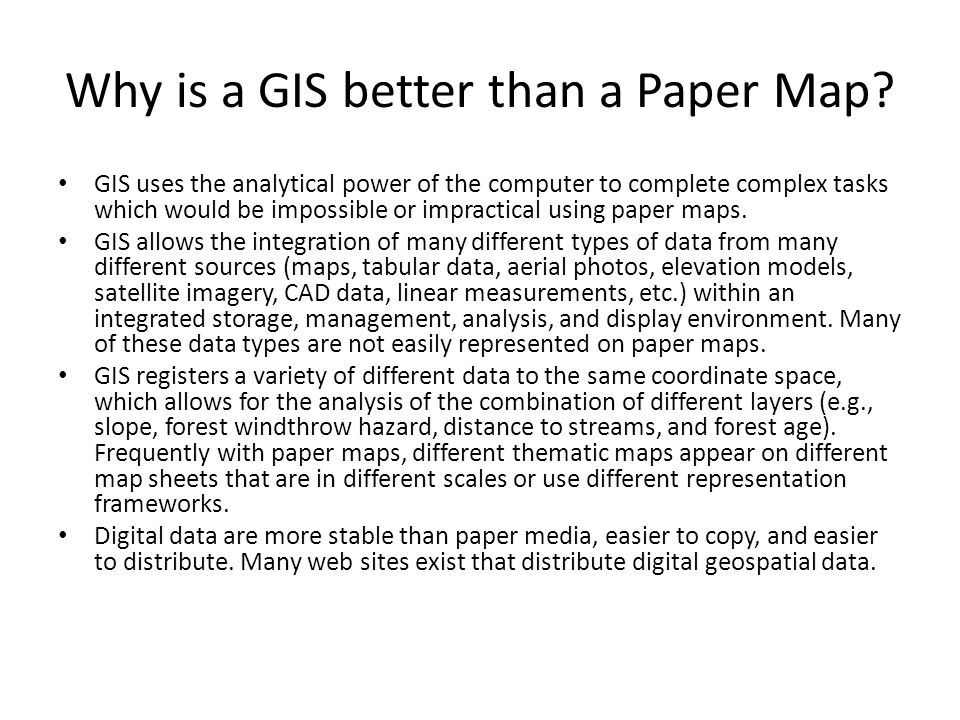 Why is a GIS better than a Paper Map