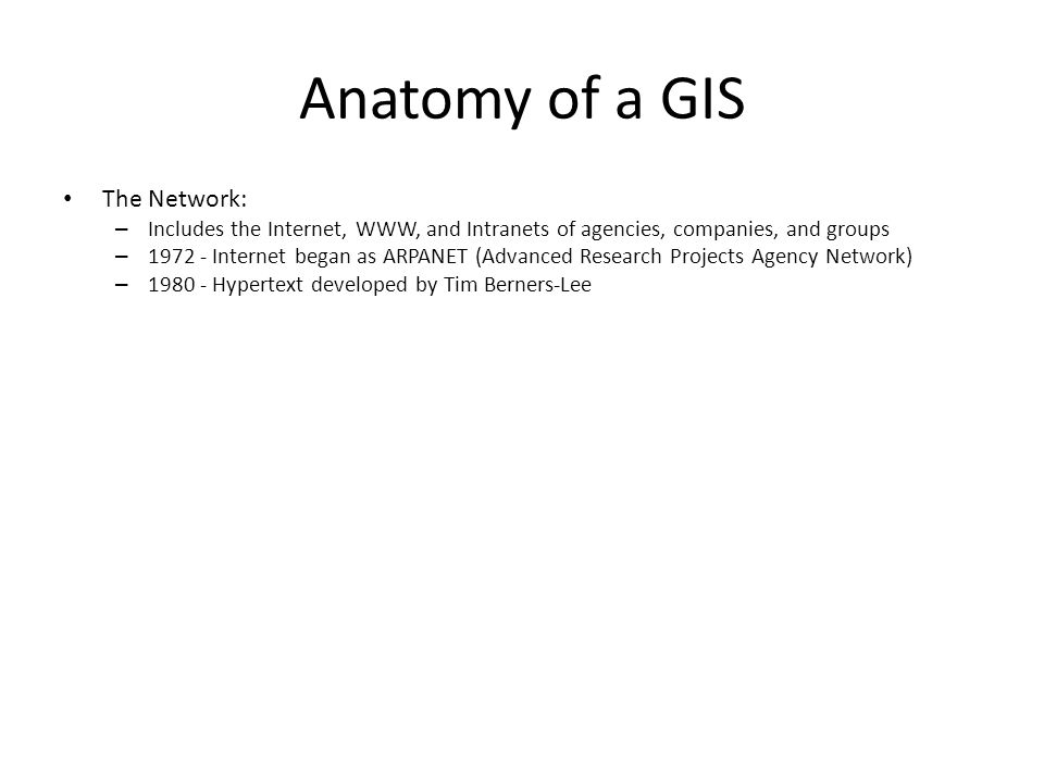 Anatomy of a GIS The Network: