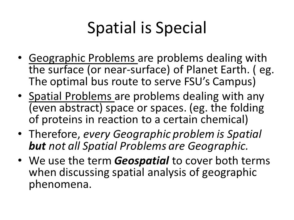 Spatial is Special