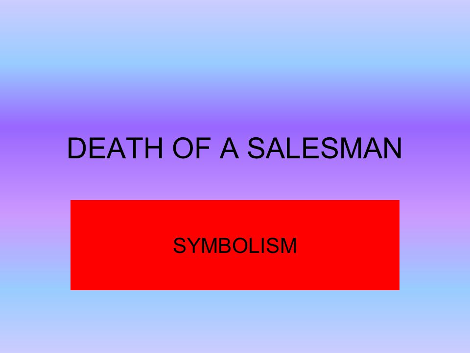 Essay For Science  Death Of A Salesman Symbolism Topics English Essay also How To Use A Thesis Statement In An Essay Death Of A Salesman Symbolism  Ppt Download Sample Synthesis Essays
