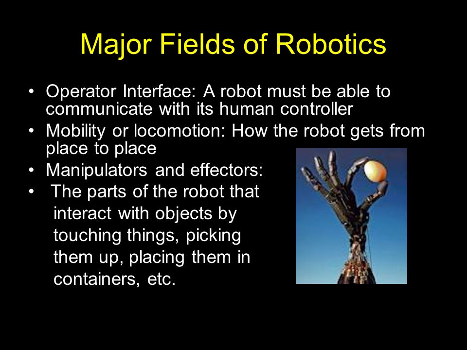 Major Fields of Robotics