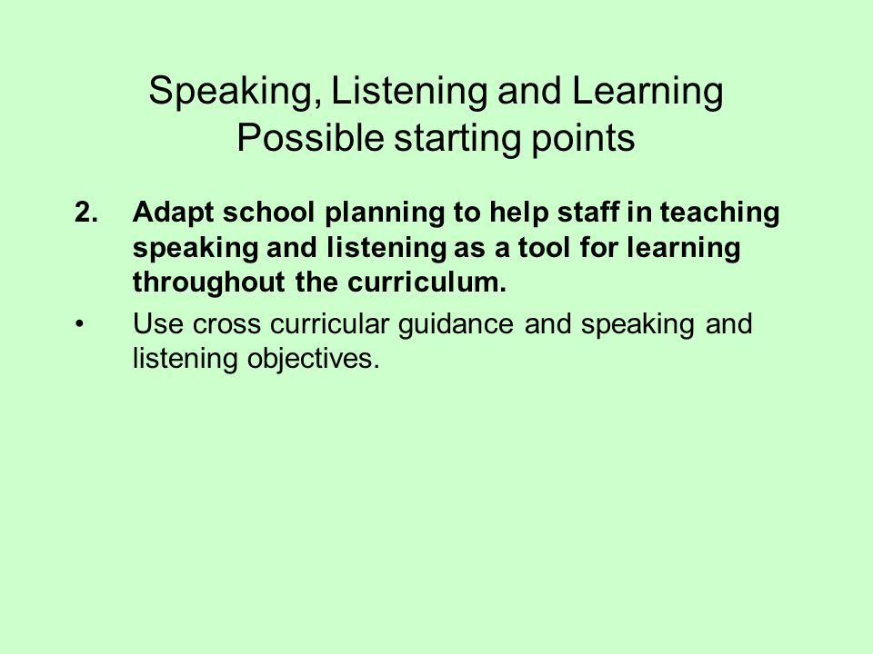 Speaking, Listening and Learning Possible starting points