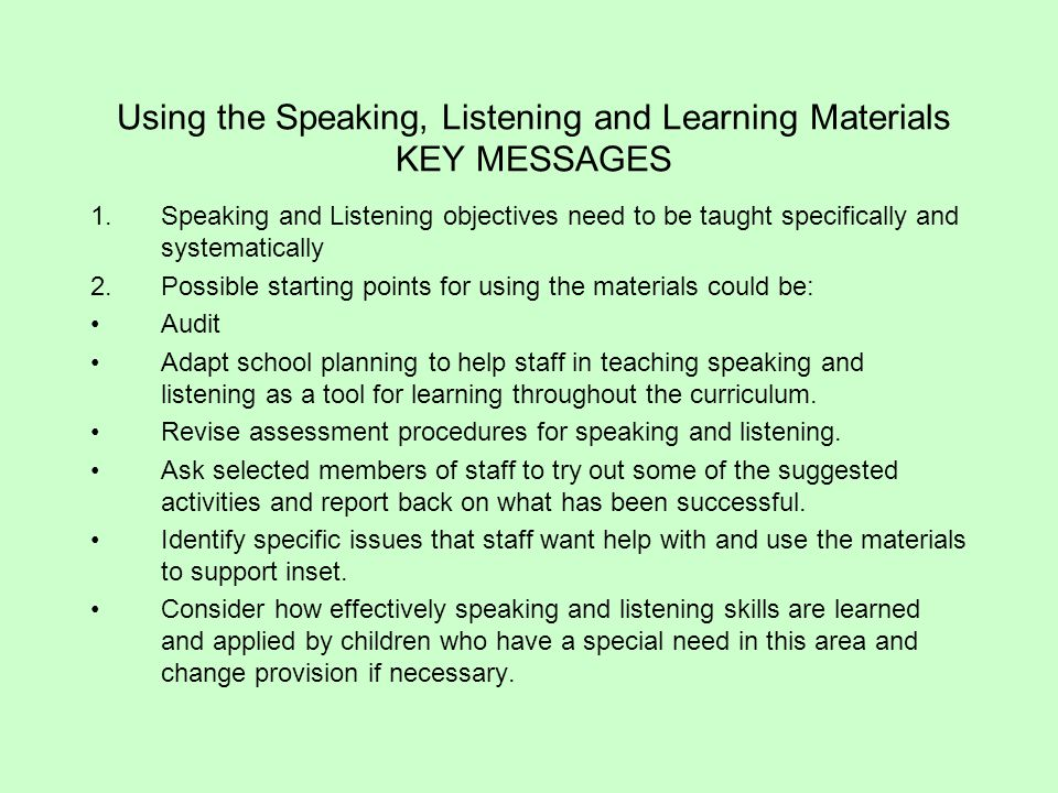 Using the Speaking, Listening and Learning Materials KEY MESSAGES