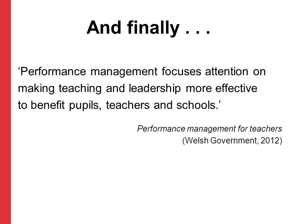 And finally 'Performance management focuses attention on