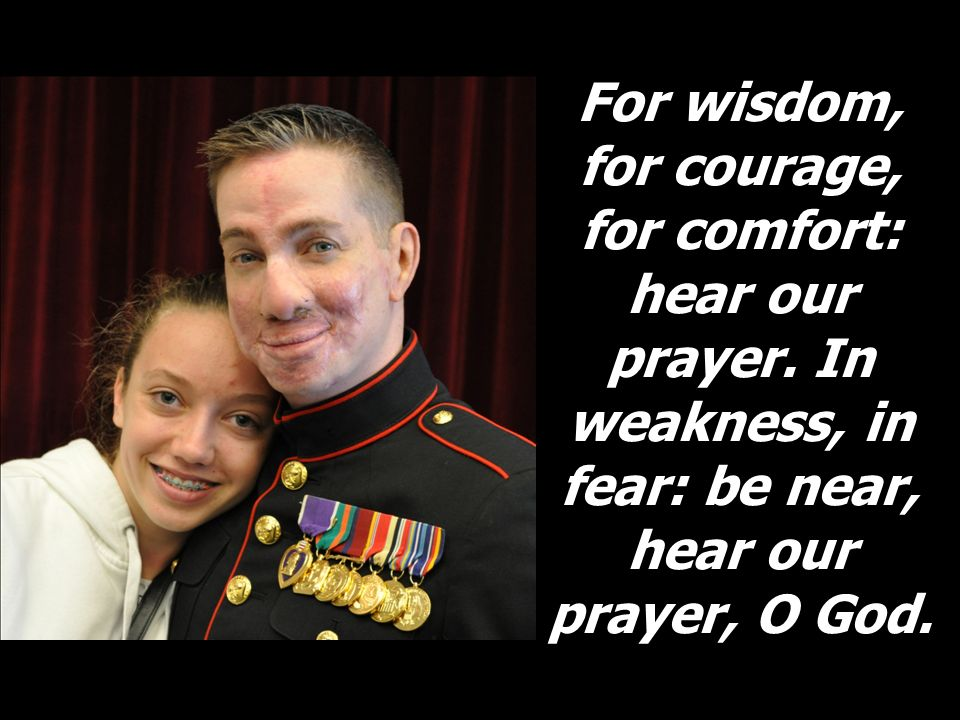 For wisdom, for courage, for comfort: hear our prayer