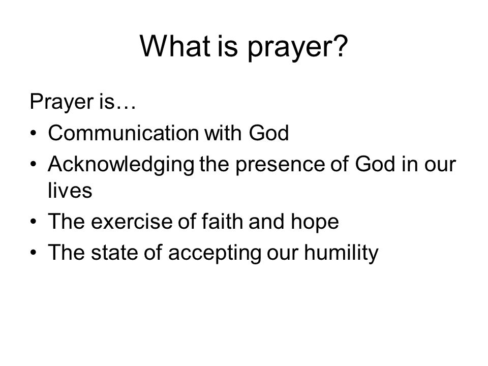 What is prayer Prayer is… Communication with God