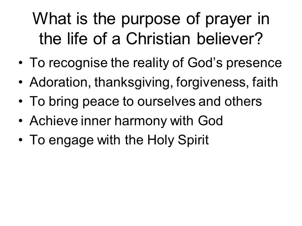 What is the purpose of prayer in the life of a Christian believer