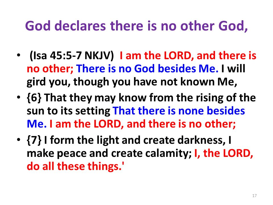 God declares there is no other God,