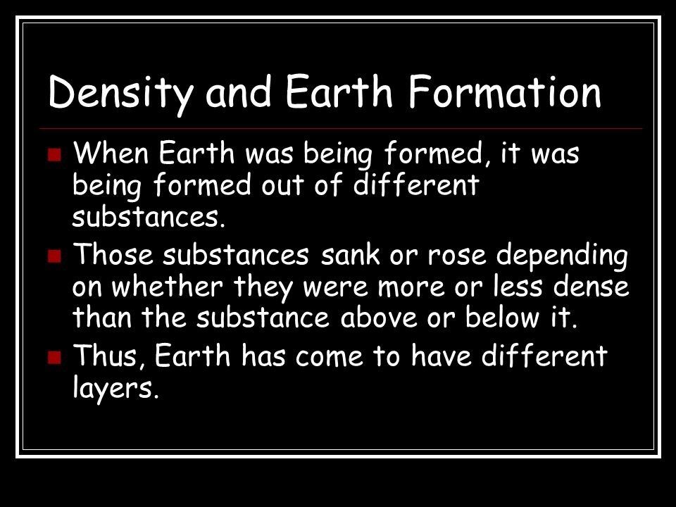 Density and Earth Formation