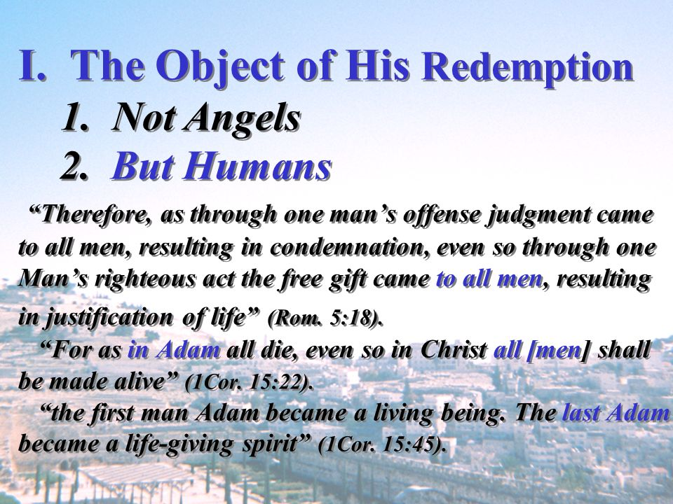 I. The Object of His Redemption 1. Not Angels 2