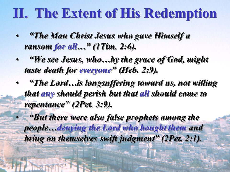 II. The Extent of His Redemption