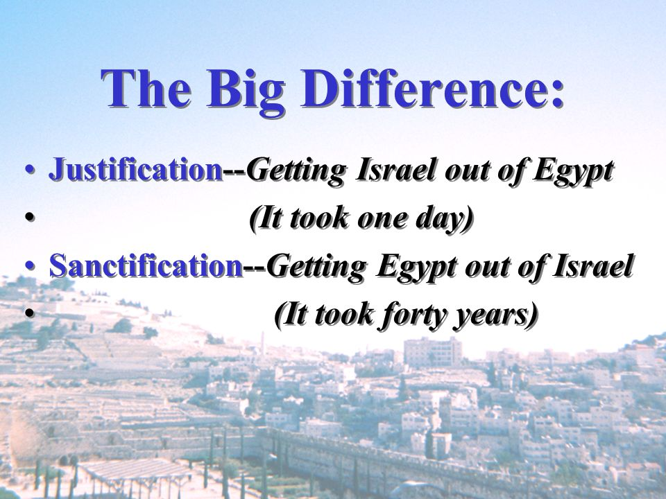 The Big Difference: Justification--Getting Israel out of Egypt